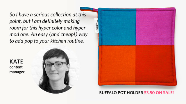 "Kate, content manager, explains why she picked the buffalo pot holder: ""So I have a serious collection at this point, but I am definitely making room for this hyper color and hyper mod one. And easy (and cheap!) way to add pop to your kitchen routine."""