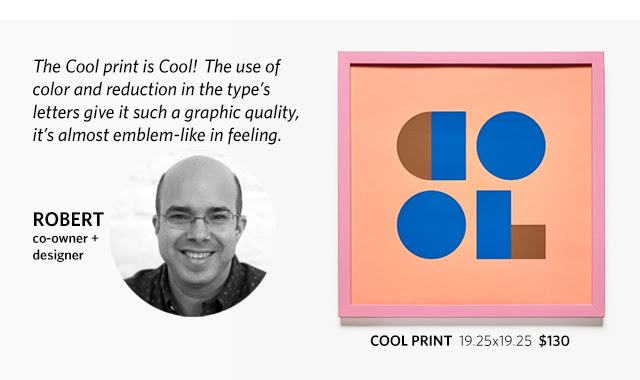 "Co-owner and designer Robert explains why he chose the COOL screen print: ""The COOL print is cool! The use of color and reduction in the type's letters give it such a graphic quality, it's almost emblem-like in feeling."""